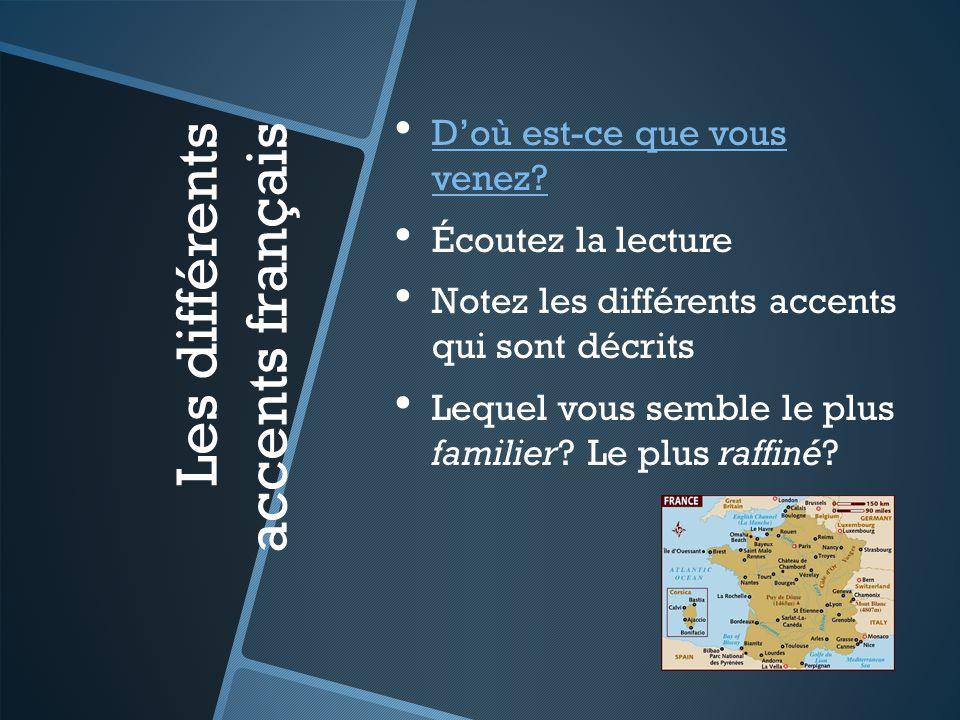 Les différents accents français Doù est-ce que vous venez.