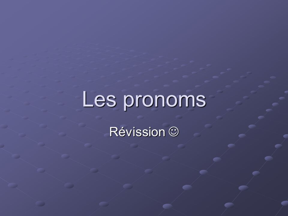 Les pronoms objets directs me, te, se, nous, vous le (l), la (l), les Direct object pronouns replace nouns (persons or things) that receive the action of the verb directly, that is, without the help of a preposition.