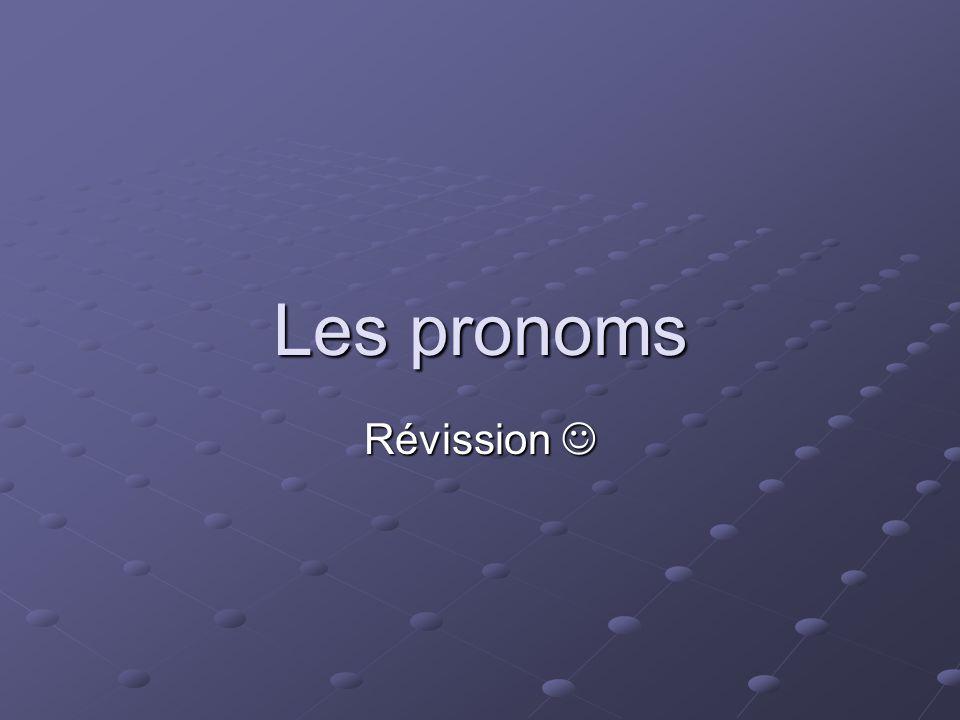 Les pronoms Révission Révission
