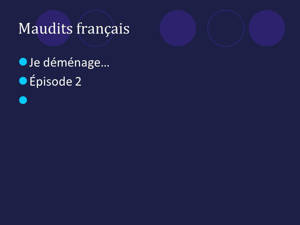 Maudits français Je déménage… Épisode 2