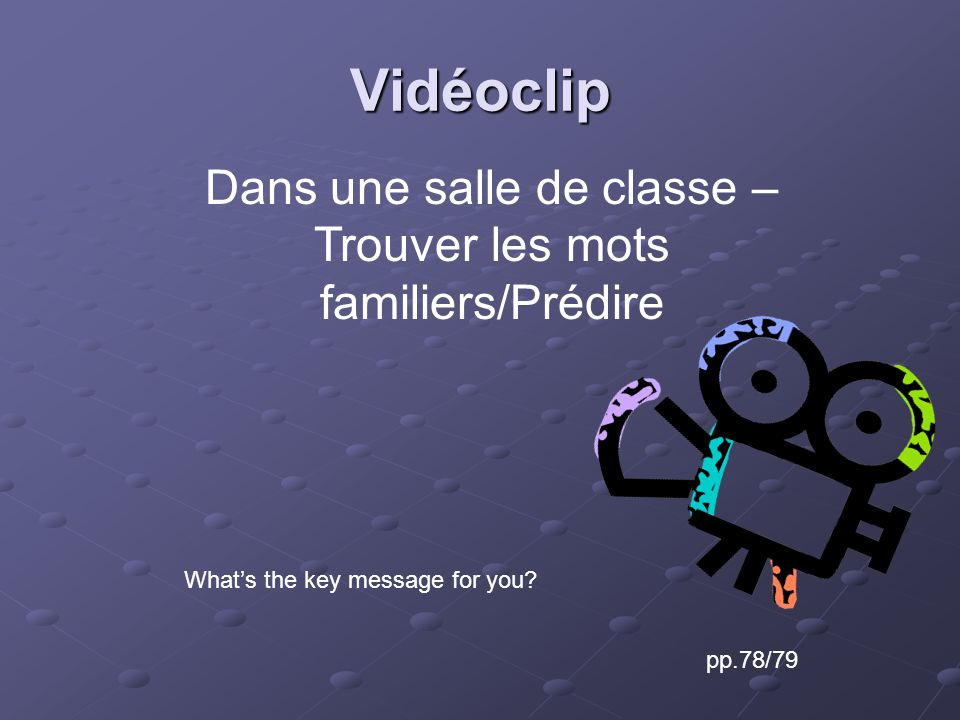 Vidéoclip pp.78/79 Whats the key message for you.