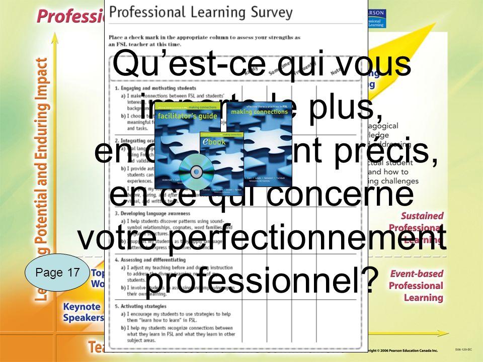 Quest-ce qui vous importe le plus, en ce moment précis, en ce qui concerne votre perfectionnement professionnel? Page 17