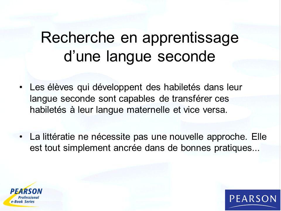 Recherche en apprentissage dune langue seconde Les élèves qui développent des habiletés dans leur langue seconde sont capables de transférer ces habiletés à leur langue maternelle et vice versa.