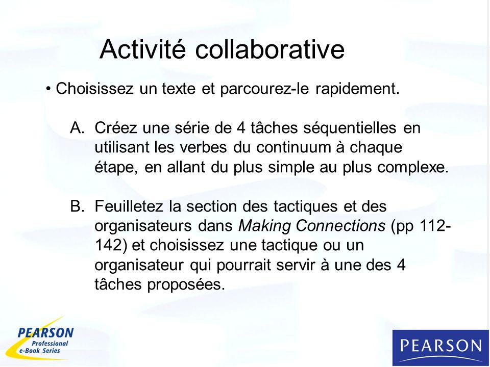 Activité collaborative Choisissez un texte et parcourez-le rapidement. A.Créez une série de 4 tâches séquentielles en utilisant les verbes du continuu