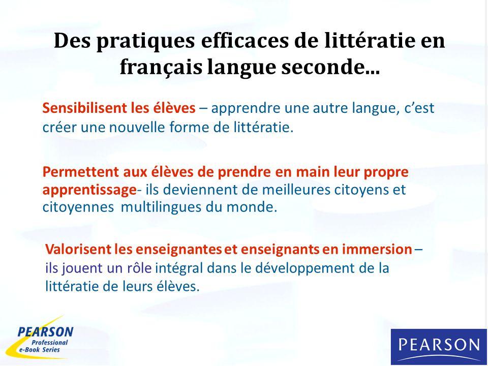 Des pratiques efficaces de littératie en français langue seconde... Sensibilisent les élèves – apprendre une autre langue, cest créer une nouvelle for