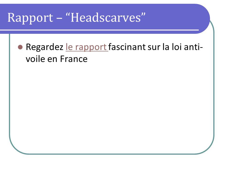 Rapport – Headscarves Regardez le rapport fascinant sur la loi anti- voile en Francele rapport