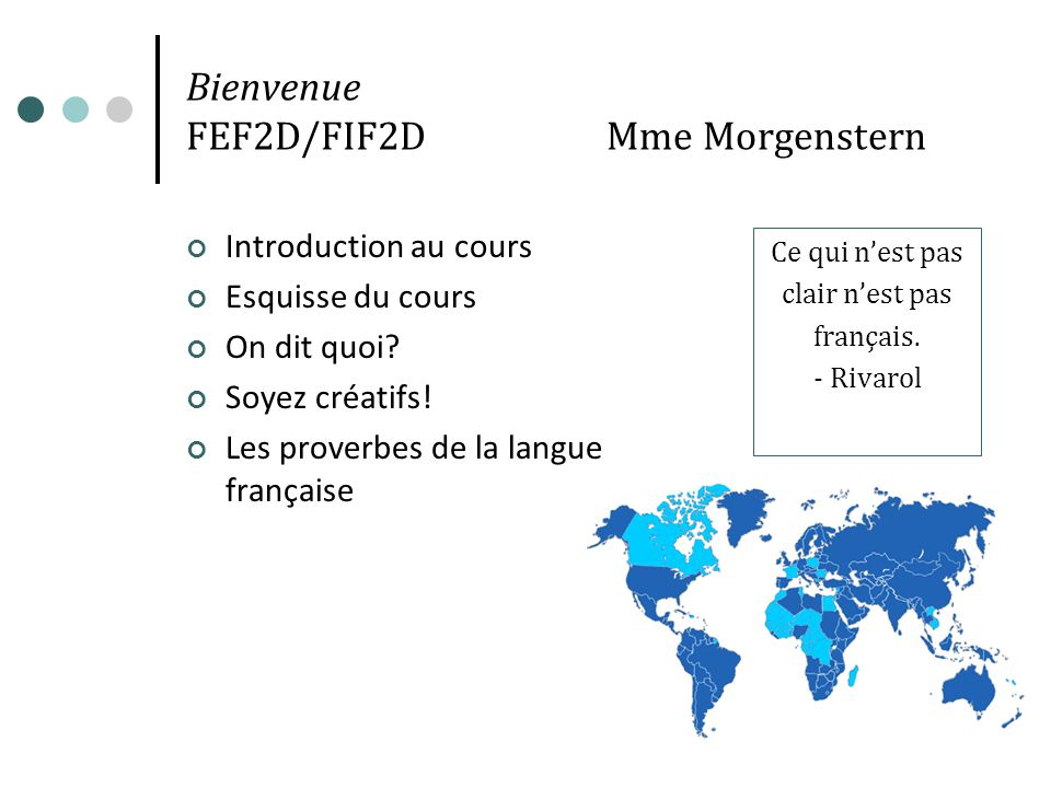 Bienvenue FEF2D/FIF2DMme Morgenstern Introduction au cours Esquisse du cours On dit quoi.