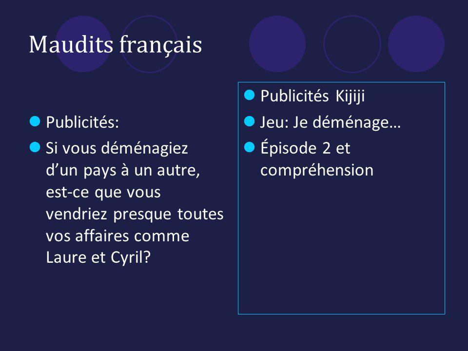 Maudits français Publicités: Si vous déménagiez dun pays à un autre, est-ce que vous vendriez presque toutes vos affaires comme Laure et Cyril.