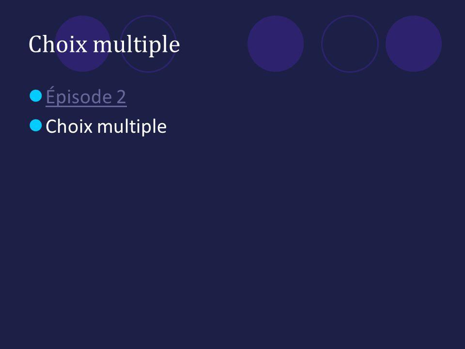 Choix multiple Épisode 2 Choix multiple