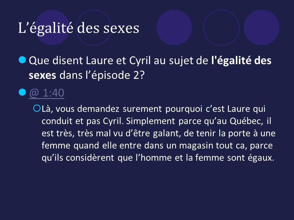 Légalité des sexes Que disent Laure et Cyril au sujet de l égalité des sexes dans lépisode 2.