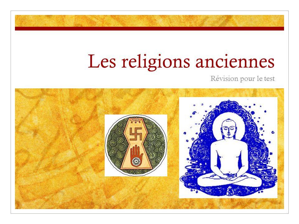 Les religions anciennes Révision pour le test
