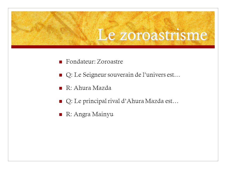 Le zoroastrisme Q: Le corps dune personne morte est emmené vers un R: Dakhma Une structure circulaire, à lair libre Q: Les écrits sacrés zoroastriens portent le nom d… R: Avesta Q: Les chapitres rédigés par Zoroastre (des hymnes) sont connus sous le nom de… R: Gathas
