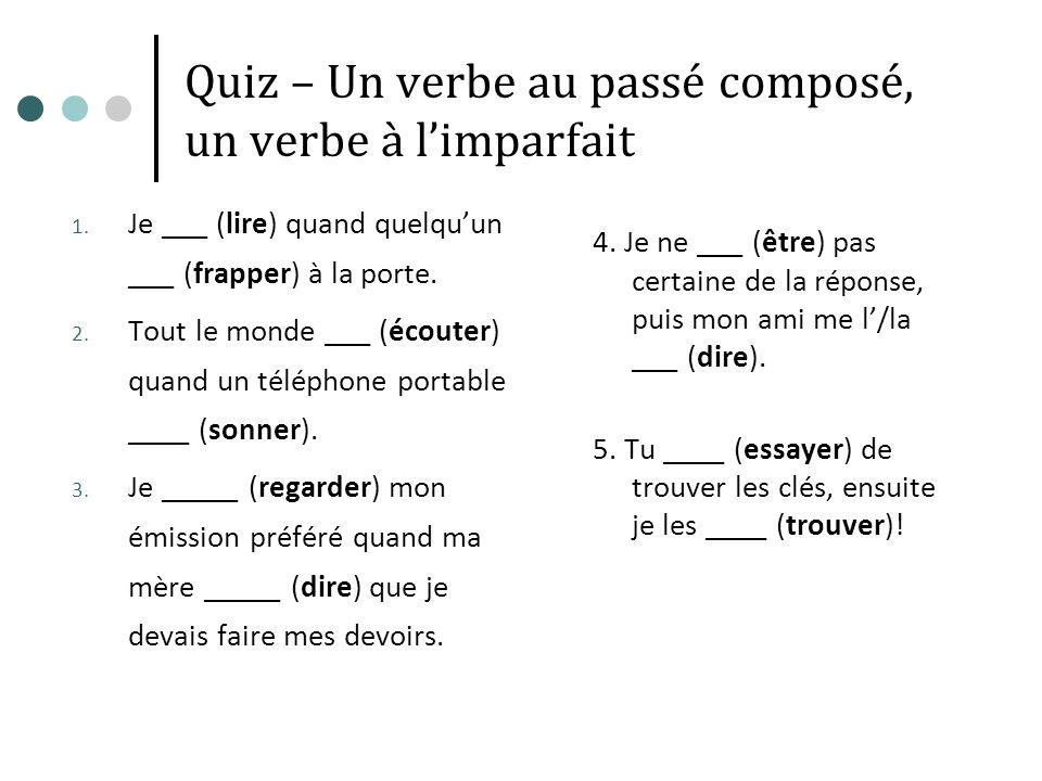 Quiz – Un verbe au passé composé, un verbe à limparfait 1.