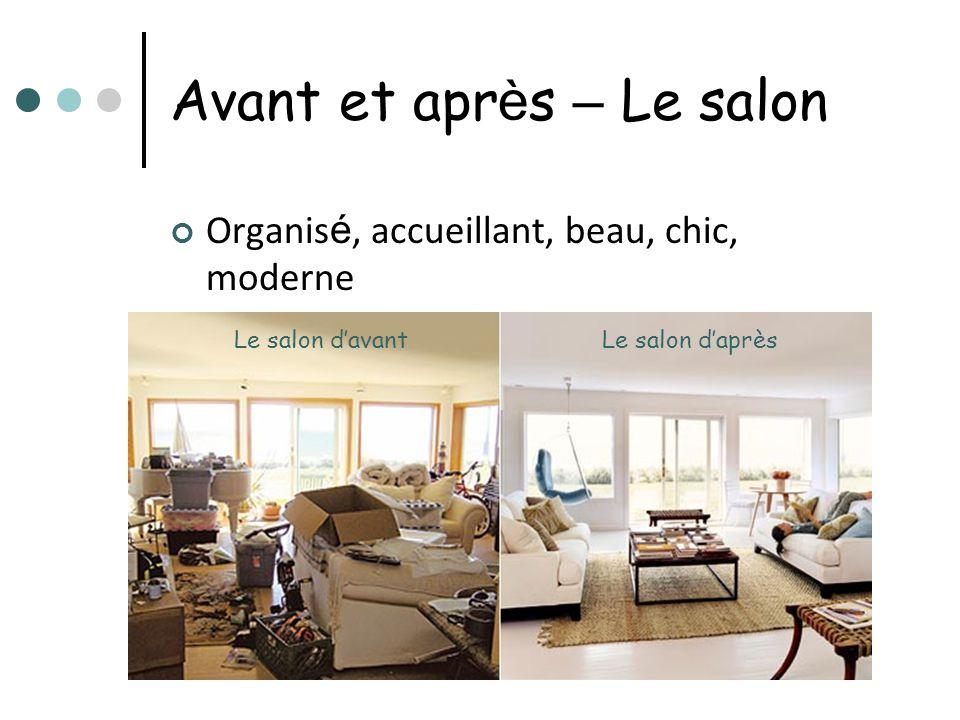 Avant et apr è s – Le salon Organis é, accueillant, beau, chic, moderne Le salon davantLe salon daprès