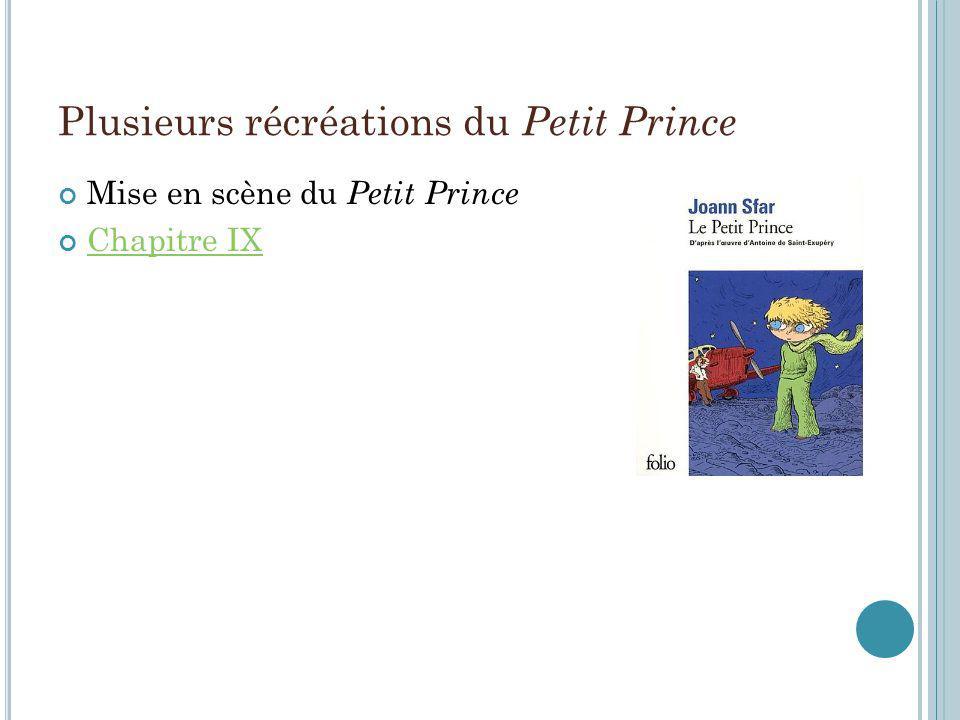 Plusieurs récréations du Petit Prince Mise en scène du Petit Prince Chapitre IX