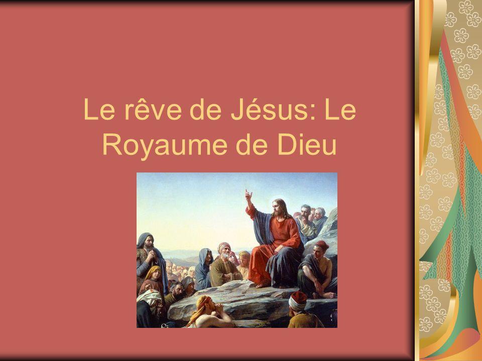 Le rêve de Jésus: Le Royaume de Dieu
