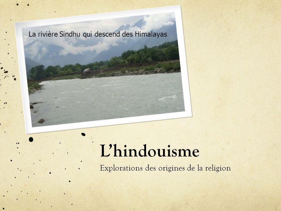Lhindouisme Explorations des origines de la religion La rivière Sindhu qui descend des Himalayas