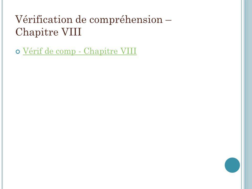 Vérification de compréhension – Chapitre VIII Vérif de comp - Chapitre VIII