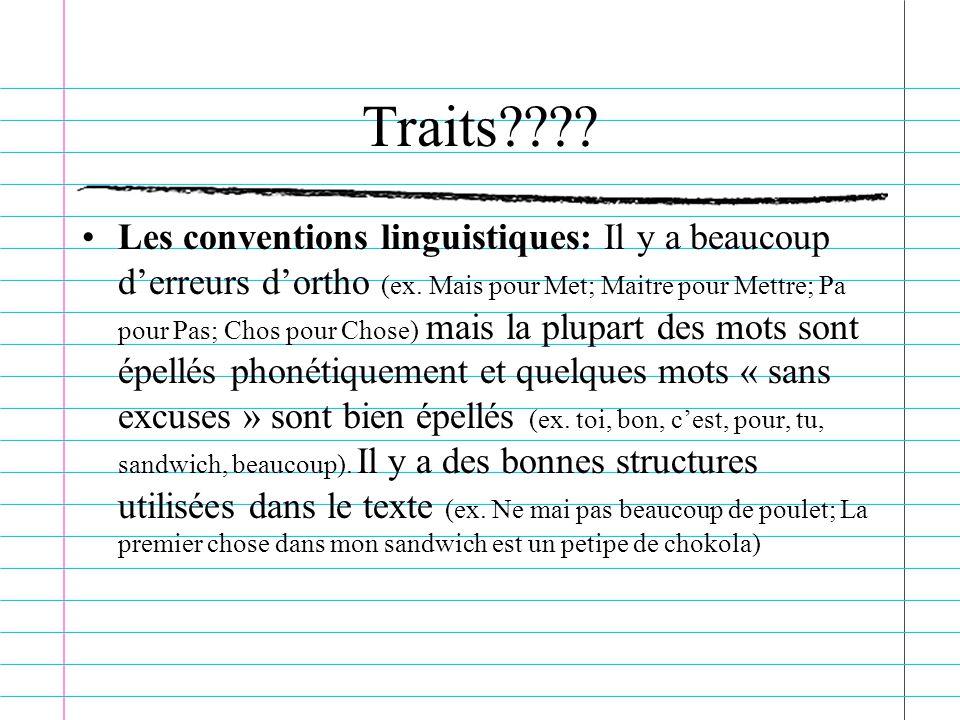 Traits???.Les conventions linguistiques: Il y a beaucoup derreurs dortho (ex.