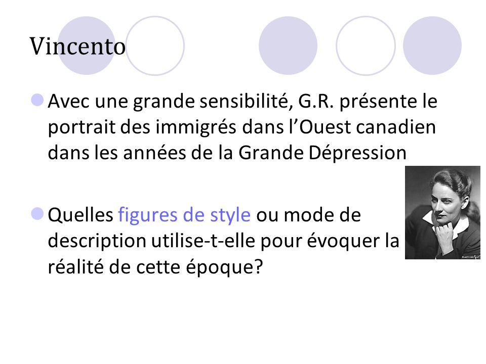 Vincento Avec une grande sensibilité, G.R. présente le portrait des immigrés dans lOuest canadien dans les années de la Grande Dépression Quelles figu