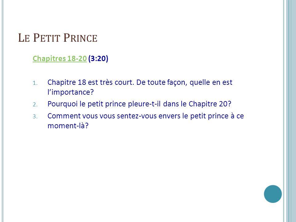 L E P ETIT P RINCE Chapitres 18-20Chapitres 18-20 (3:20) 1.