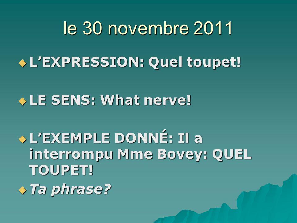 le 30 novembre 2011 LEXPRESSION: Quel toupet. LEXPRESSION: Quel toupet.