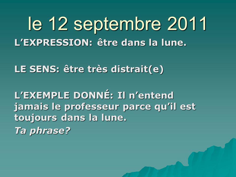 le 13 septembre 2011 LEXPRESSION: avoir honte LE SENS: être gêné(e) to be embarassed.