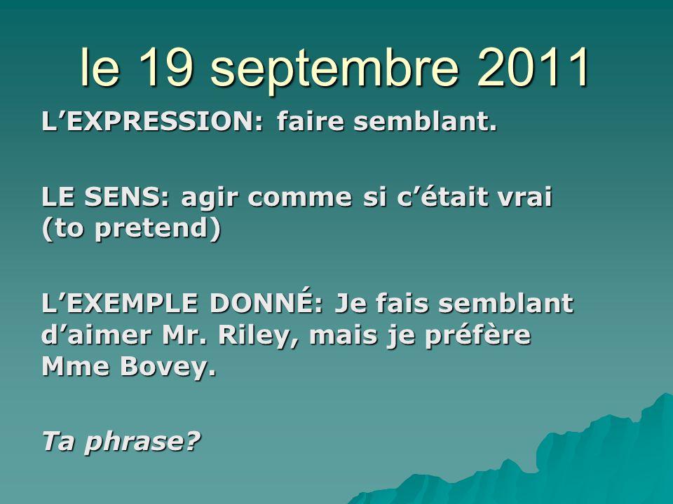 le 19 septembre 2011 LEXPRESSION: faire semblant.