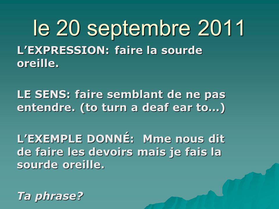 le 26 septembre 2011 LEXPRESSION: faire une gaffe.