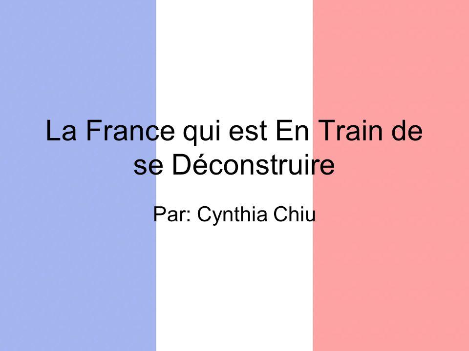 La France qui est En Train de se Déconstruire Par: Cynthia Chiu