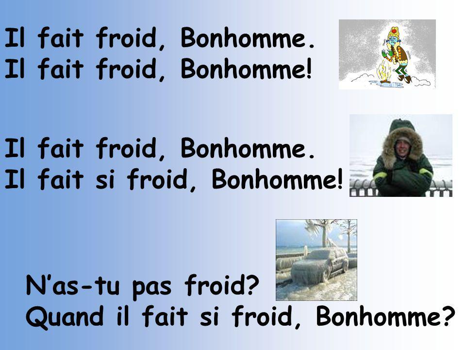 Au revoir, Bonhomme! Bye, bye, Bonhomme. Au revoir, Bonhomme!