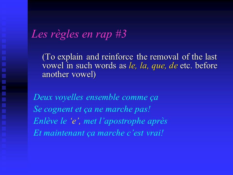 Les règles en rap #3 (To explain and reinforce the removal of the last vowel in such words as le, la, que, de etc. before another vowel) Deux voyelles