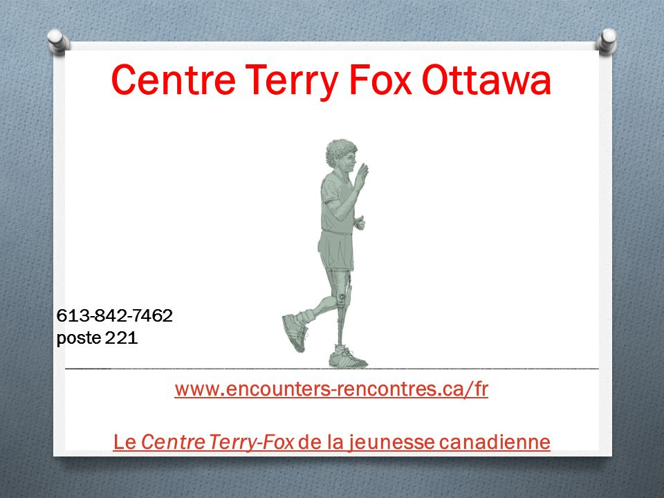 Centre Terry Fox Ottawa 613-842-7462 poste 221 www.encounters-rencontres.ca/fr Le Centre Terry-Fox de la jeunesse canadienne