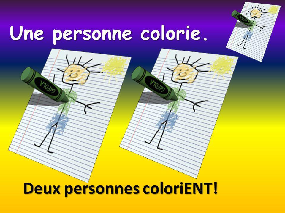 Deux personnes coloriENT! Une personne colorie.