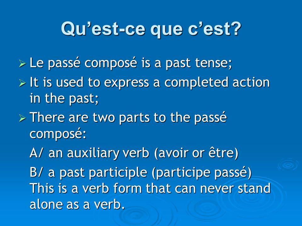 Le Passé Composé Quest-ce que cest? La Formation… Verbes en –er