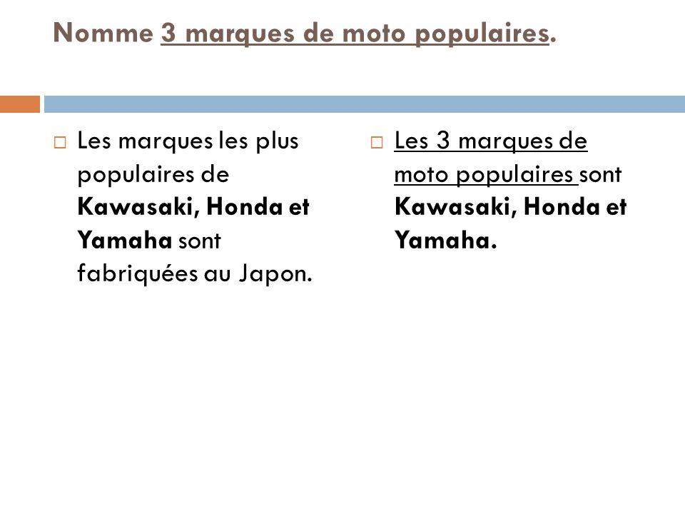 Nomme 3 marques de moto populaires.
