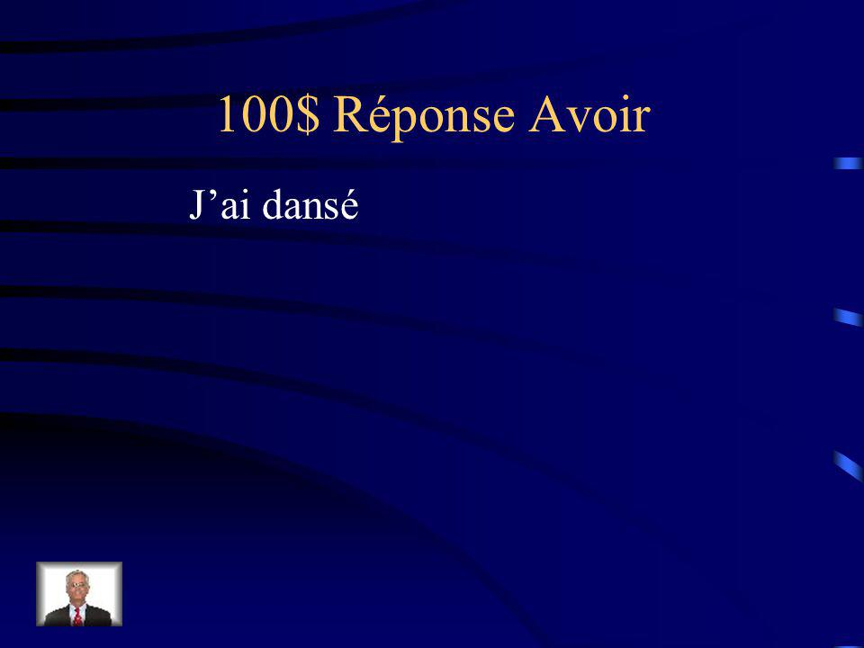 100$ Question Avoir Je (danse)