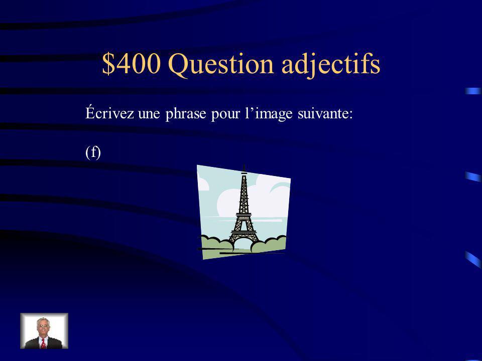 $300 Réponse adjectifs Choisissez la bonne réponse et réécrivez la phrase.