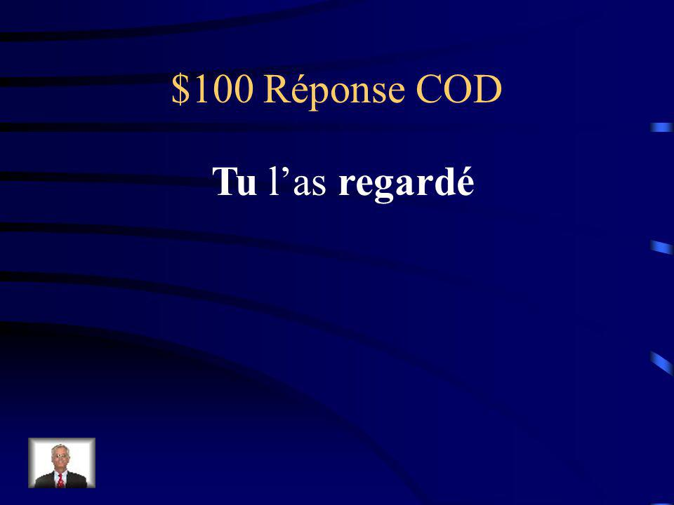 $100 Question COD Tu as regardé le film