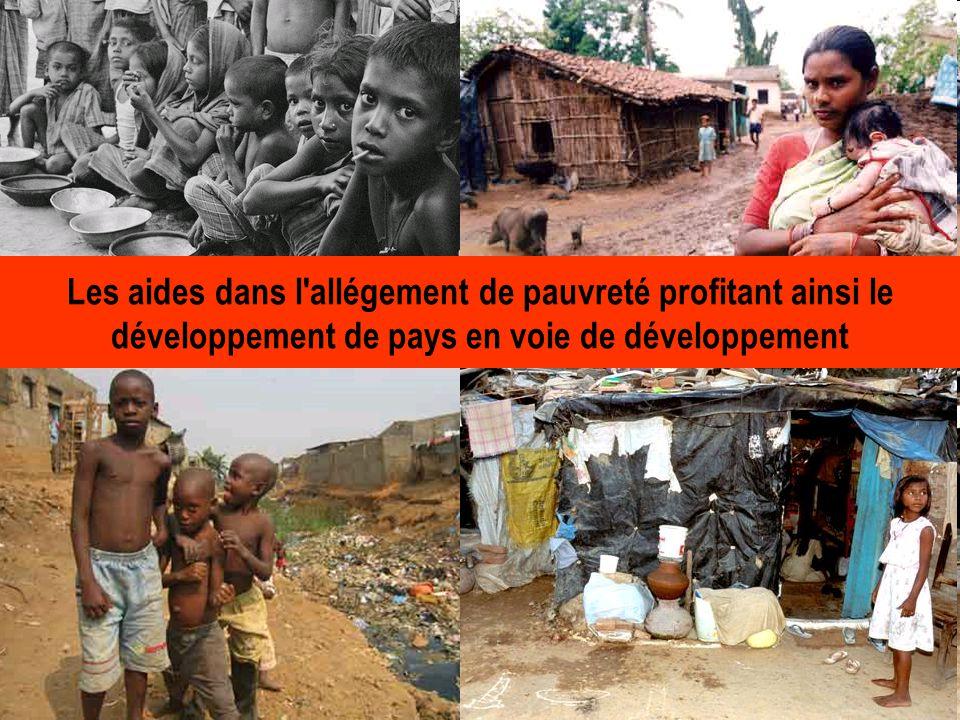 Les aides dans l'allégement de pauvreté profitant ainsi le développement de pays en voie de développement