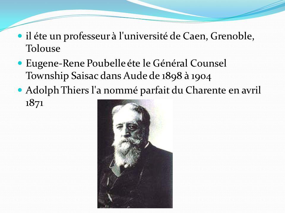 il éte un professeur à l'université de Caen, Grenoble, Tolouse Eugene-Rene Poubelle éte le Général Counsel Township Saisac dans Aude de 1898 à 1904 Ad