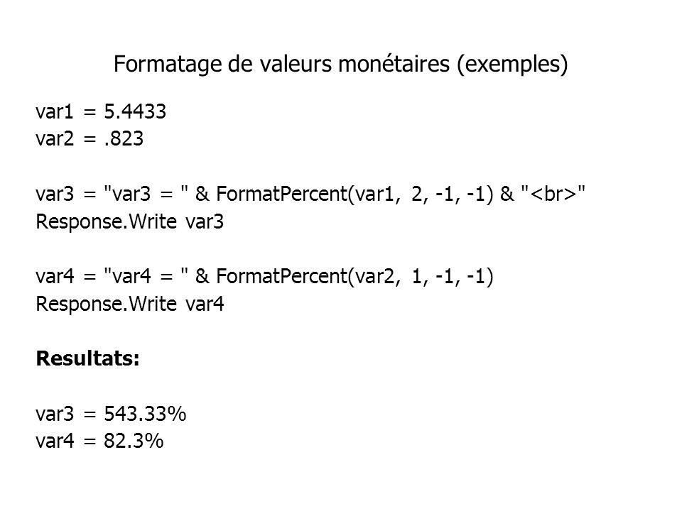 Formatage de valeurs monétaires (exemples) var1 = 5.4433 var2 =.823 var3 =