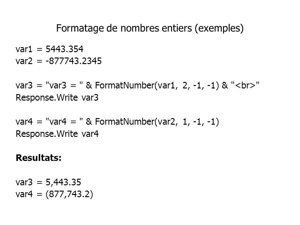 Formatage de nombres entiers (exemples) var1 = 5443.354 var2 = -877743.2345 var3 =