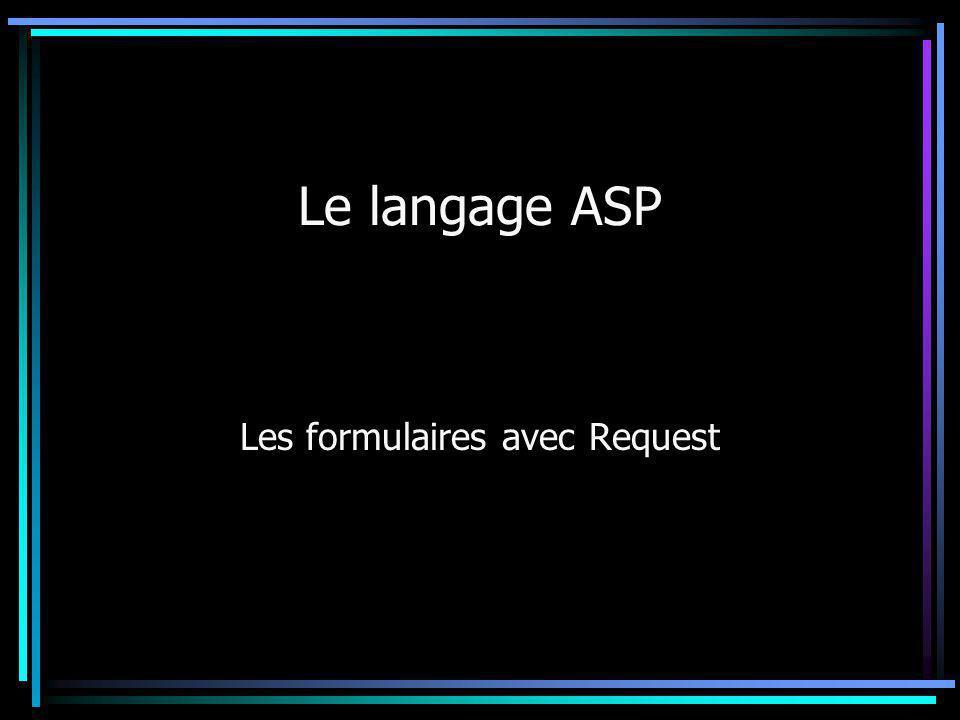 Le langage ASP Les formulaires avec Request