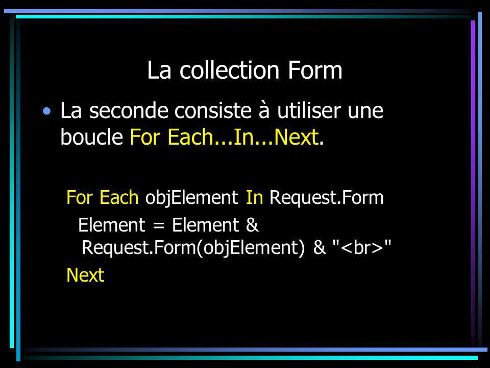 La collection Form La seconde consiste à utiliser une boucle For Each...In...Next.