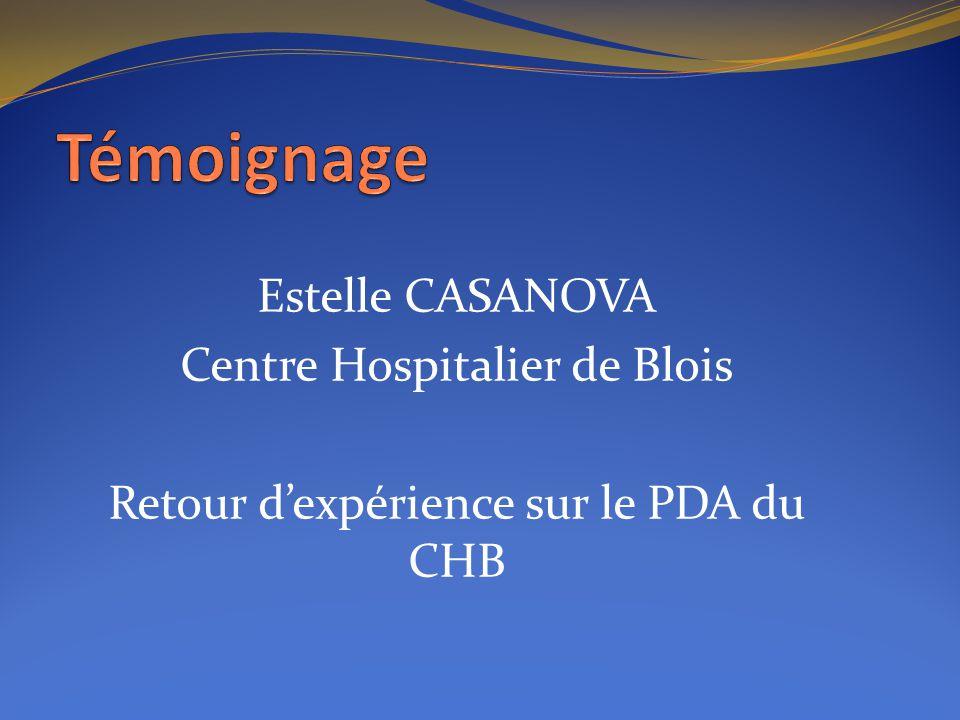 Estelle CASANOVA Centre Hospitalier de Blois Retour dexpérience sur le PDA du CHB