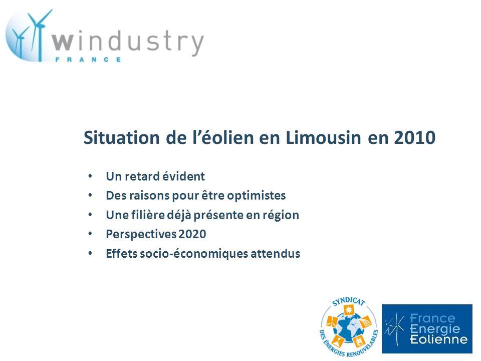 Situation de léolien en Limousin en 2010 Un retard évident Des raisons pour être optimistes Une filière déjà présente en région Perspectives 2020 Effe
