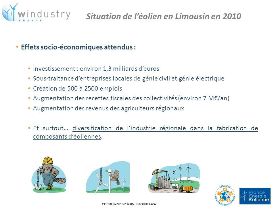 Situation de léolien en Limousin en 2010 Effets socio-économiques attendus : Investissement : environ 1,3 milliards deuros Sous-traitance dentreprises