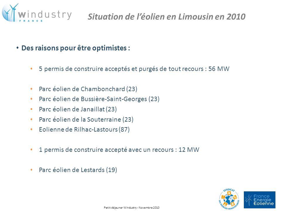 Des raisons pour être optimistes : 5 permis de construire acceptés et purgés de tout recours : 56 MW Parc éolien de Chambonchard (23) Parc éolien de B