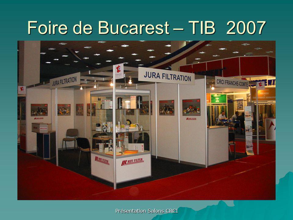Présentation Salons CRCI Foire de Bucarest – TIB 2007